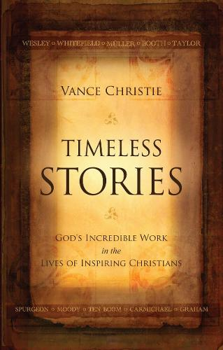 Timeless Stories: God's Incredible Work in the Lives of Inspiring Christians - Biography (Paperback)