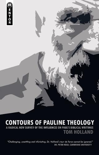 Contours of Pauline Theology: A Radical New Survey of the Influences on Paul's Biblical Writings (Paperback)