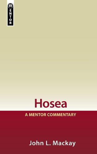 Hosea: A Mentor Commentary (Hardback)