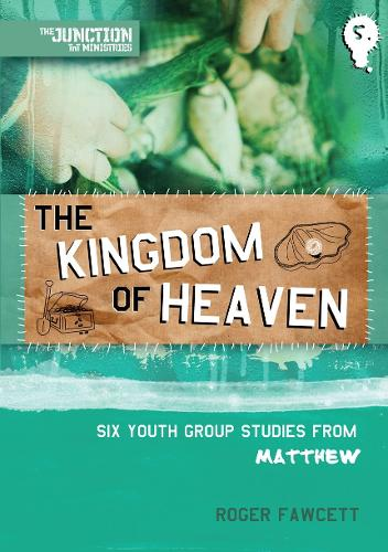 The Kingdom of Heaven: Book 5: Six Youth Group Studies from Matthew - On The Way (Paperback)