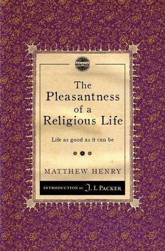 Pleasantness of a Religious Life: Life as good as it can be (Paperback)