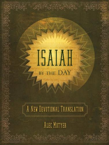 Isaiah by the Day: A New Devotional Translation - Daily Readings (Hardback)