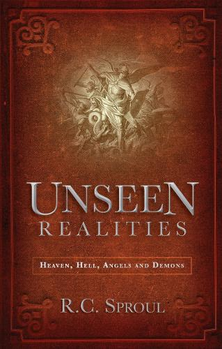 Unseen Realities: Heaven, Hell, Angels and Demons (Paperback)