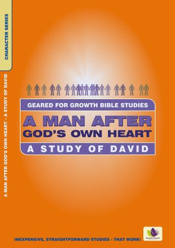 A Man After God's Own Heart: A Study of David - Geared for Growth (Paperback)