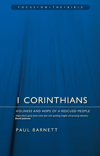 1 Corinthians: Holiness and Hope of a Rescued People - Focus on the Bible (Paperback)