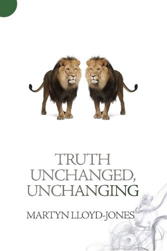 Truth Unchanged, Unchanging (Paperback)