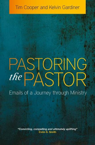 Pastoring the Pastor: Emails of a Journey through Ministry (Paperback)