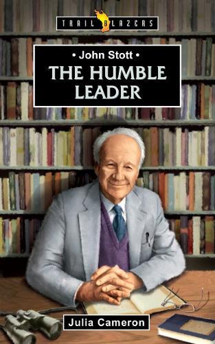 John Stott: The Humble Leader - Trail Blazers (Paperback)