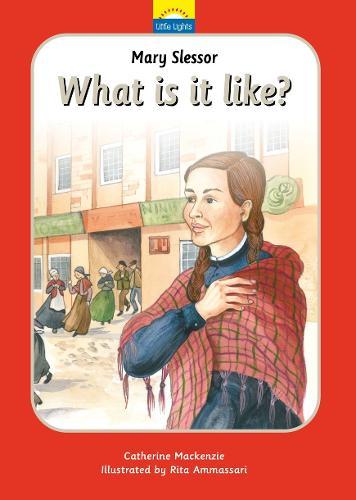 Mary Slessor: What is it like? - Little Lights (Hardback)