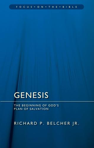 Genesis: The Beginning of God's Plan of Salvation - Focus on the Bible (Paperback)