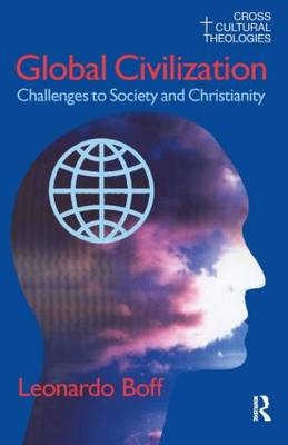 Global Civilization: Challenges to Society and to Christianity (Hardback)