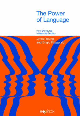 The Power of Language: How Discourse Influences Society - Equinox Textbooks & Surveys in Linguistics (Paperback)