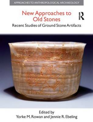 New Approaches to Old Stones: Recent Studies of Ground Stone Artifacts (Hardback)