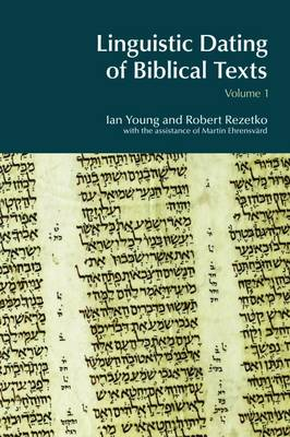 Linguistic Dating of Biblical Texts: An Introduction to Approaches and Problems - BibleWorld (Hardback)