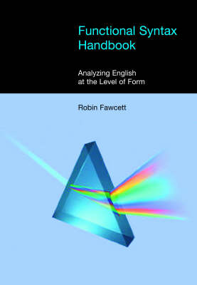 Functional Syntax Handbook: Analyzing English at the Level of Form - Equinox Textbooks & Surveys in Linguistics (Paperback)