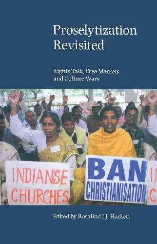 Proselytization Revisited: Rights Talk, Free Markets and Culture Wars (Hardback)