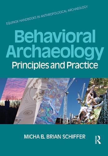 Behavioral Archaeology: Principles and Practice (Hardback)