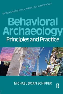 Behavioral Archaeology: Principles and Practice (Paperback)