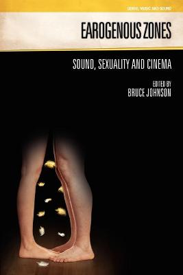 Earogenous Zones: Sound, Sexuality and Cinema - Genre, Music & Sound (Paperback)