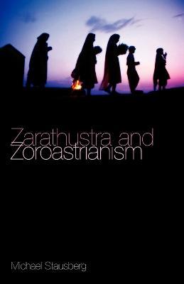Zarathustra and Zoroastrianism (Paperback)