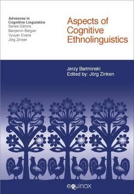 Aspects of Cognitive Ethnolinguistics - Advances in Cognitive Linguistics (Hardback)