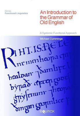 An Introduction to the Grammar of Old English: A Systemic Functional Approach - Functional Linguistics (Hardback)
