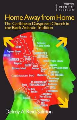 Home Away from Home: The Caribbean Diasporan Church in the Black Atlantic Tradition (Paperback)