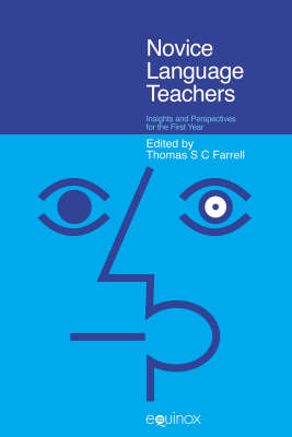 Novice Language Teachers: Insights and Perspectives for the First Year (Paperback)