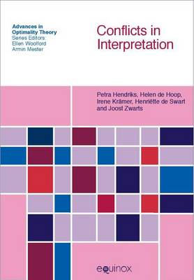 Conflicts in Interpretation - Advances in Optimality Theory (Paperback)