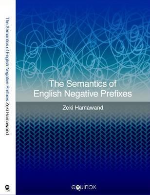 The Semantics of English Negative Prefixes (Hardback)