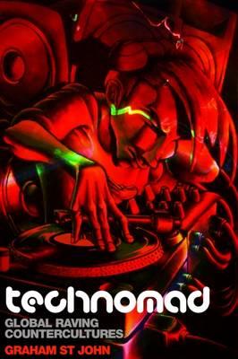 Technomad: Global Raving Countercultures - Studies in Popular Music (Paperback)