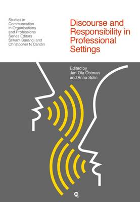 Discourse and Responsibility in Professional Settings - Studies in Communication in Organisations and Professions (Hardback)