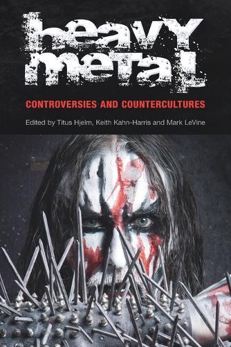 Heavy Metal: Controversies and Countercultures - Studies in Popular Music (Paperback)