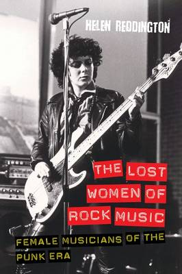 The Lost Women of Rock Music: Female Musicians of the Punk Era - Studies in Popular Music (Paperback)