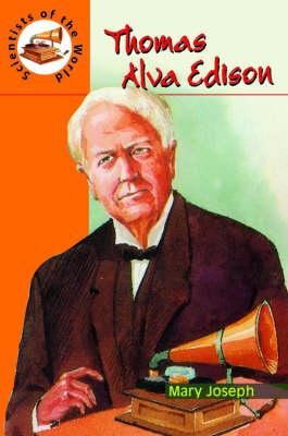 Thomas Alva Edison - Scientists of the World S. (Hardback)