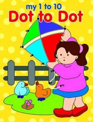My 1 to 10 Dot to Dot (Paperback)