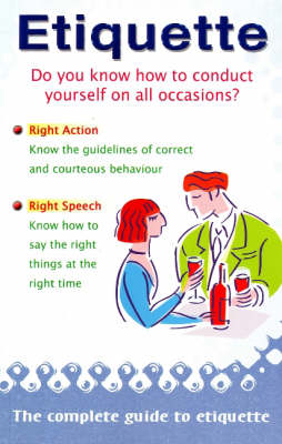 Etiquette: The Complete Guide to Etiquette (Paperback)