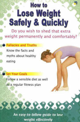How to Lose Weight Safely & Quickly (Paperback)