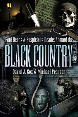 Foul Deeds and Suspicious Deaths Around the Black Country - Foul Deeds and Suspicious Deaths (Paperback)