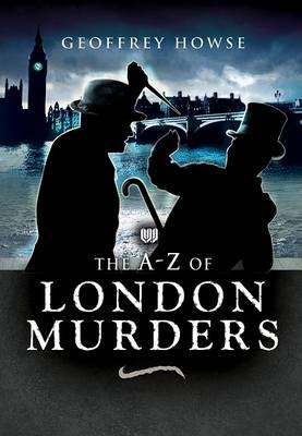 A-z of London Murders (Hardback)