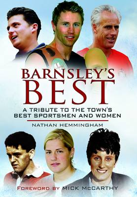 Barnsley's Best: A Tribute to the Towns Best Sportsmen and Women (Paperback)