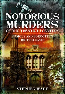 Notorious Murders of the Twentieth Century: Famous and Forgotten Cases (Paperback)
