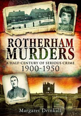 Rotherham Murders: A Half-Century of Serious Crime, 1900 - 1950 (Paperback)