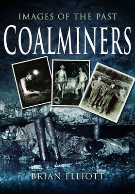 Images of the Past: Coalminers (Paperback)