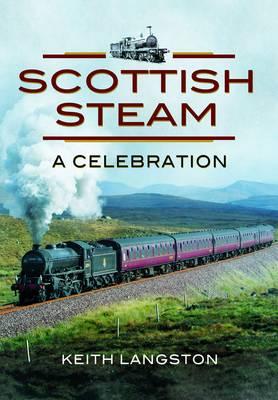 Scottish Steam: A Celebration (Hardback)