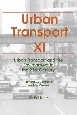 Urban Transport: Part 11: Urban Transport and the Environment in the 21st Century - Advances in Transport S. No.18 (Hardback)