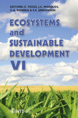 Ecosytems and Sustainable Development: v. 6 - WIT Transactions on Ecology and the Environment No. 106 (Hardback)