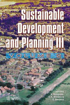 Sustainable Development and Planning: III - WIT Transactions on Ecology and the Environment No. 102 (Hardback)