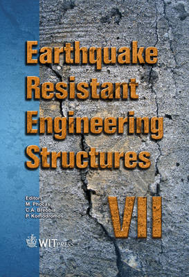 Earthquake Resistant Engineering Structures: VII - WIT Transactions on the Built Environment No. 104 (Hardback)