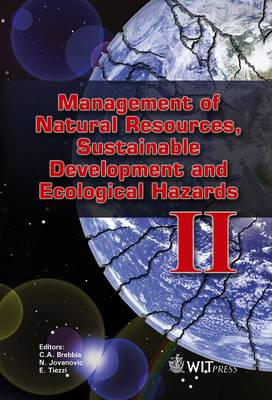 Management of Natural Resources, Sustainable Development and Ecological Hazards IIWIT Transactions on Ecology and the Environment - WIT Transactions on Ecology and the Environment No. 127 (Hardback)